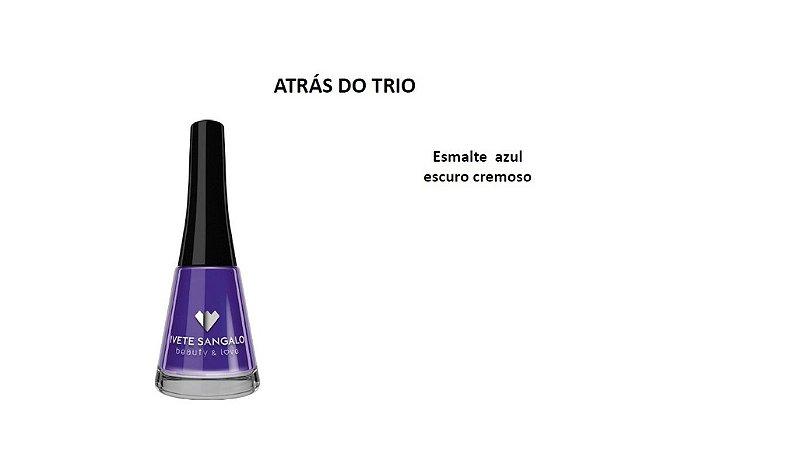 Esmalte Ivete Sangalo Atrás Do Trio
