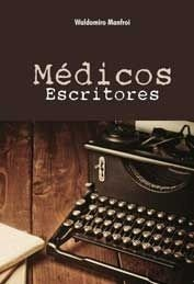 Médicos Escritores: Uma Longa Tradição