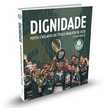 Livro Dignidade – Fotos e relatos do título paulista de 2020