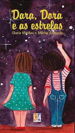 Dara, Dora e as estrelas (Glacia Marilac & MIlena Azevedo)