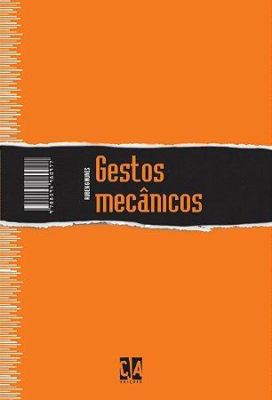 Gestos mecânicos - 2ª edição (Ruben G Nunes)