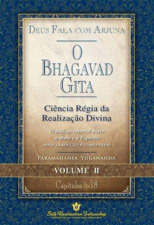 O BHAGAVAD GITA - YOGANANDA - VOL. 2
