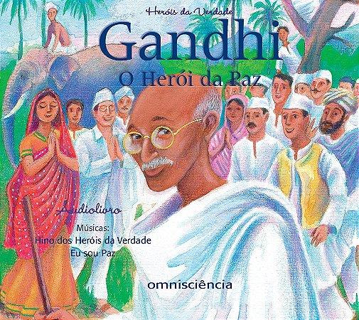 GANDHI - O HERÓI DA PAZ - AUDIOLIVRO