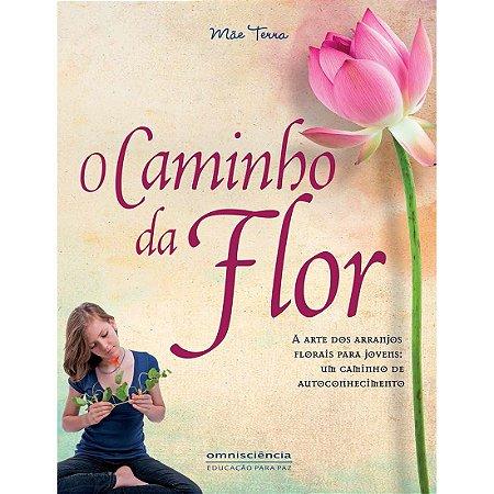 O CAMINHO DA FLOR