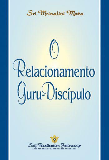 O RELACIONAMENTO GURU-DISCÍPULO