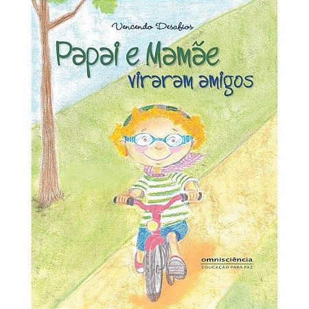 PAPAI E MAMÃE VIRARAM AMIGOS