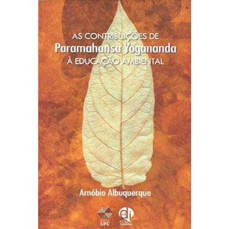 As contribuições de Paramahansa Yogananda à Educação Ambiental