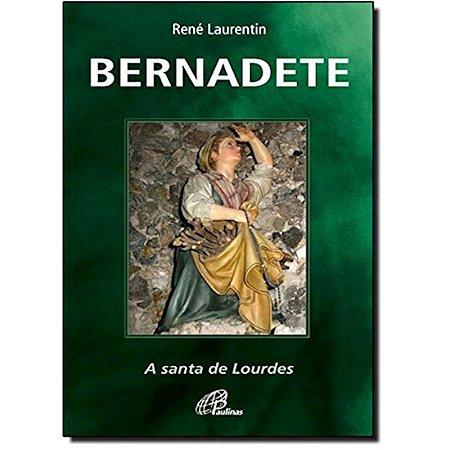 Bernadete - A Santa de Lourdes