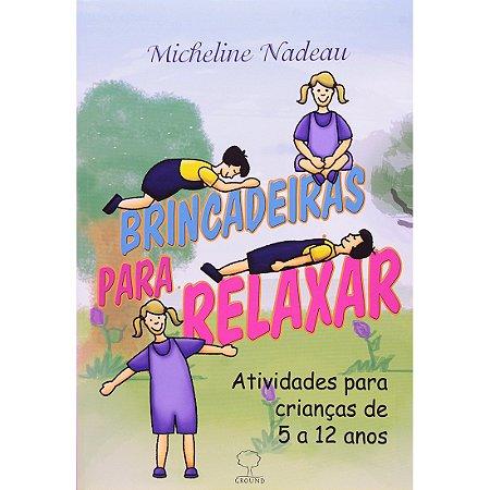 Brincadeiras para Relaxar - Atividades para crianças de 5 a 12 anos