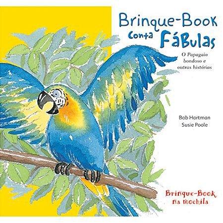 Brinque B. Conta fábulas - O Papagaio Bondoso e outras Histórias