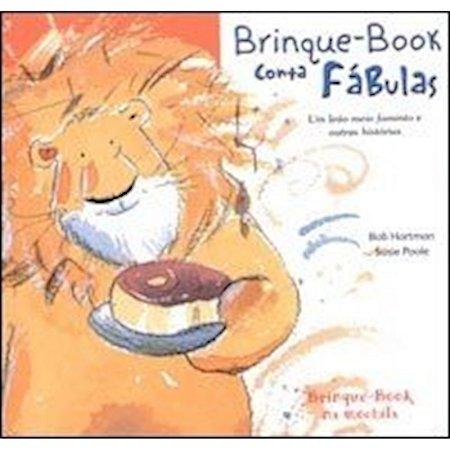 Brinque B. Conta fábulas - Um Leão meio Faminto e outras histórias