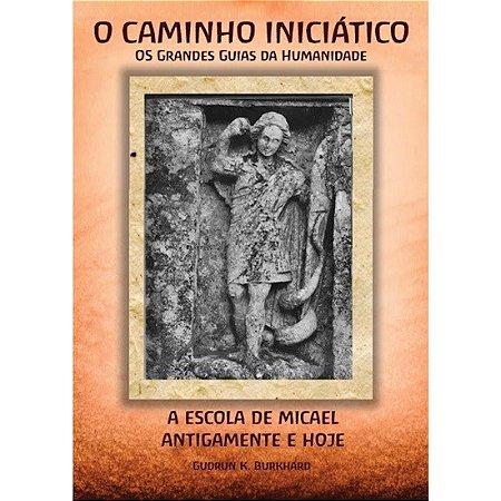 Caminho Iniciático - Grandes Guias da Humanidade - Introdução à Antroposofia