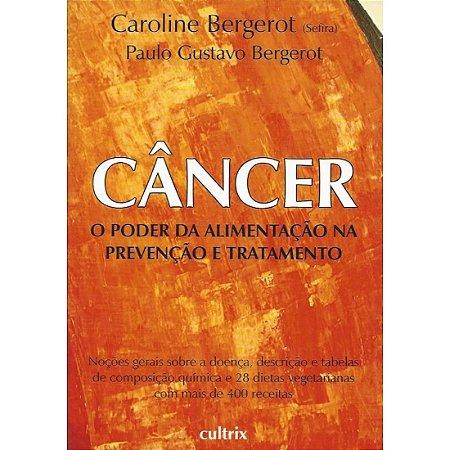 Câncer - O Poder da Alimentação na Prevenção e Tratamento