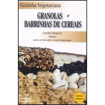 Cozinha Vegetariana - Granolas e Barrinhas de Cereais