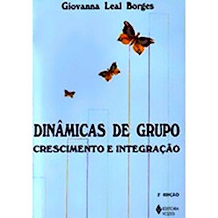 Dinâmicas de Grupo: Crescimento e Integração