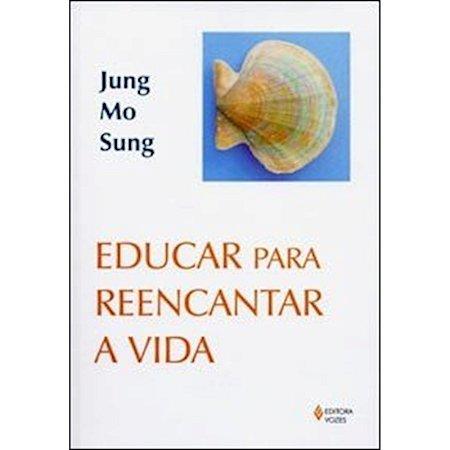 Educar para Reencantar a Vida