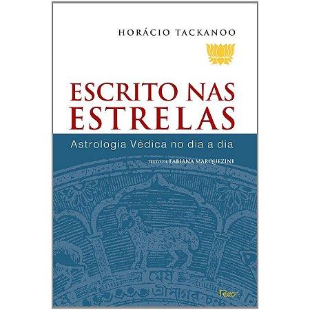 Escrito nas Estrelas - Astrologia Védica no dia a dia