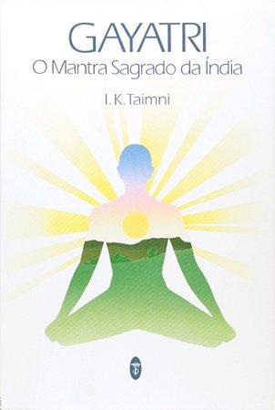 Gayatri - O Mantra Sagrado da Índia