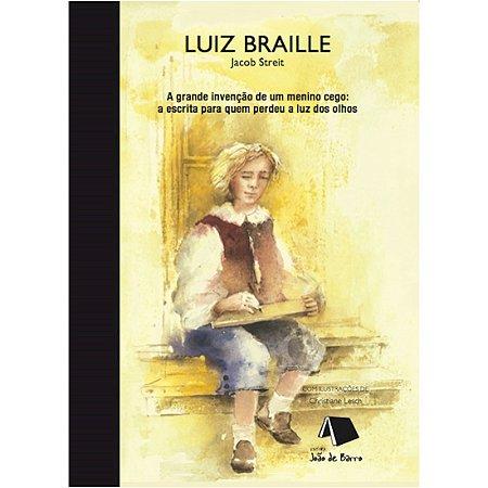 Luiz Braille - A grande invenção de um menino cego
