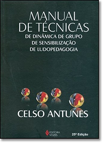 Manual de Técnicas de Dinâmica de grupo, de Sensibilização de Ludopedagogia