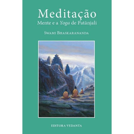 Meditação - Mente e a Yoga de Patanjali