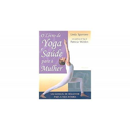 O Livro de Yoga e Saúde para a Mulher