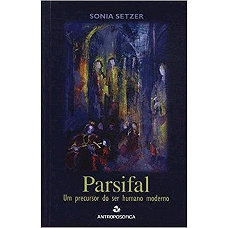 Parsifal - Um Precursor do ser Humano Moderno