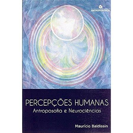 Percepções Humanas - Antroposofica e Neurociência
