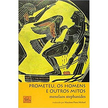 Prometeu, os homens e outros mitos