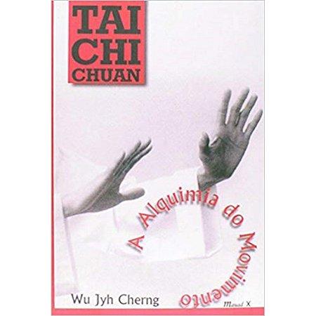 Tai Chi Chuan - a alquimia do movimento