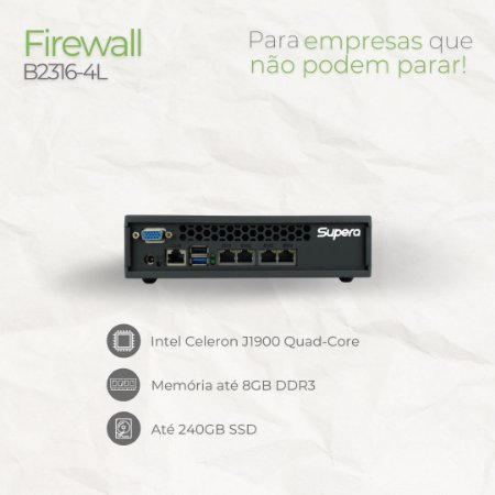 Firewall Appliance - B2316-4L - Intel Celeron J1900 Quad Core - 4 Rede RJ45 GbE - até 8GB memória - até SSD 240GB