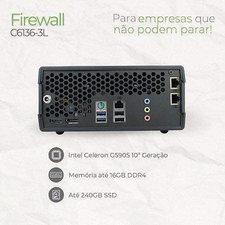 Firewall Appliance - C6136-3L - Intel Celeron 10ª Geração - 3 Rede RJ45 GbE - até 16GB memória - até SSD 240GB
