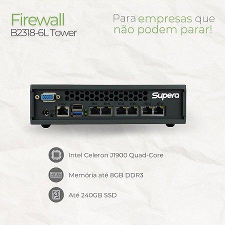 Firewall Tower - B2318-6L - Intel Celeron J1900 Quad Core   6 Rede RJ45 GbE   até 8GB memória   até SSD 240GB e HD 1TB