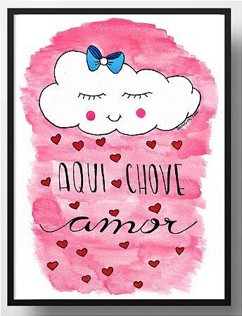 Quadro decorativo rosa Aqui chove amor