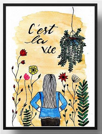 Quadro decorativo C'est la vie (em francês: a vida é assim)