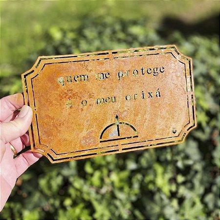 Placa Etiqueta de Ferro - Quem me Protege é o meu Orixá