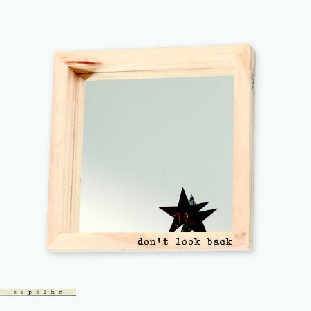 ESPELHO 20×20 – DON'T LOOK BACK