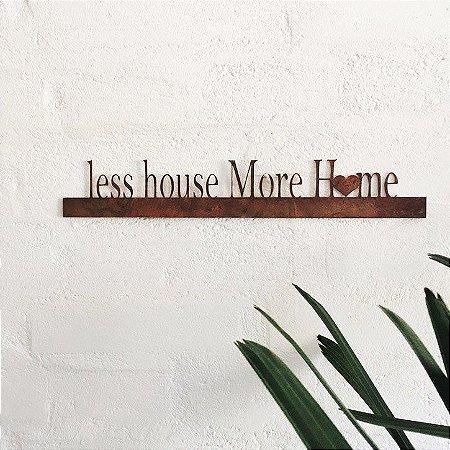 FRASE DE FERRO – LESS HOUSE MORE HOME