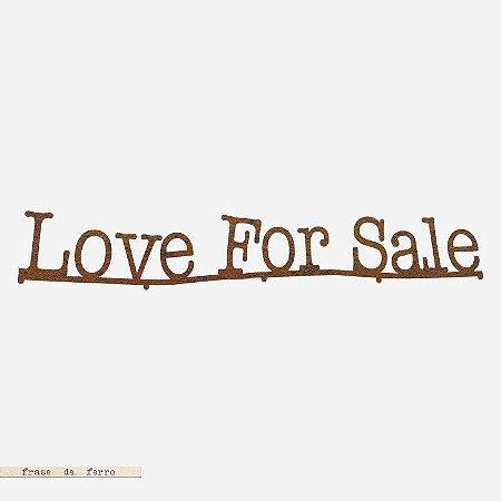 FRASE DE FERRO – LOVE FOR SALE