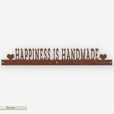 FRASE DE FERRO – HAPPINESS IS HANDMADE