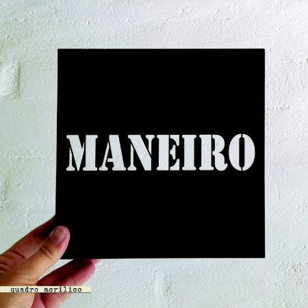 QUADRO ACRÍLICO VAZADO – MANEIRO