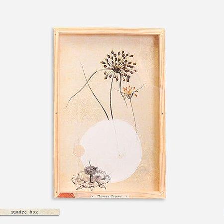 QUADRO BOX COLAGEM – FLOWER FOREVER