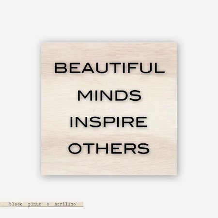 Quadro Pinus M - Beautiful Minds Inspire Others #2