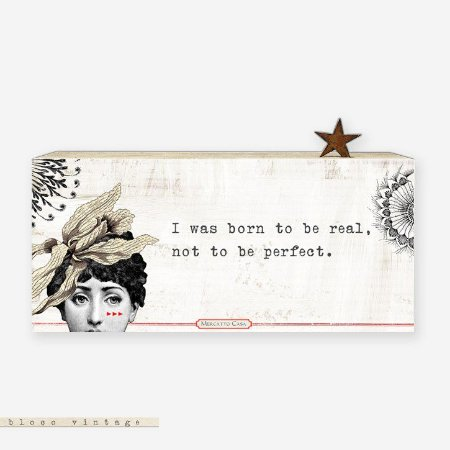 Bloco Vintage - I was born to be real, not to be perfect