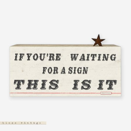 Bloco Vintage - If You're waiting for a sign this is it