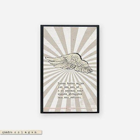 Quadro Colagem Bloco - Somos Todos anjos com uma asa só