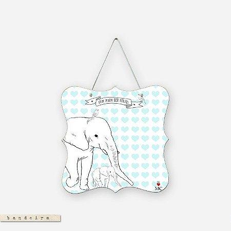 Bandeira - Vim Para Ser Feliz Elefante