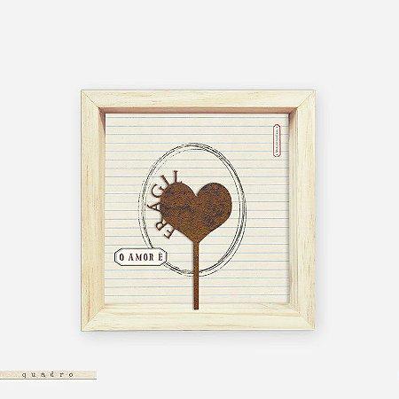 Quadro Caixa Pinus - O amor é frágil