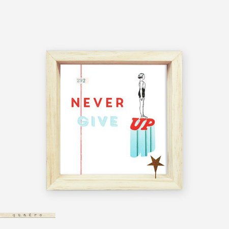 Quadro Caixa Pinus - Never Give Up