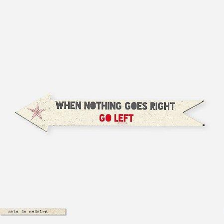 Seta - When Nothing Goes Right Go Left